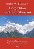 Berge blau und die Fahne rot (eBook, ePUB)