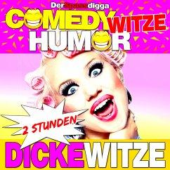 Comedy Witze Humor - 2 Stunden Dicke Witze (MP3-Download) - Der Spassdigga,