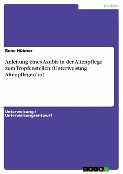 Anleitung eines Azubis in der Altenpflege zum Tropfenstellen (Unterweisung Altenpfleger/-in) (eBook, PDF)