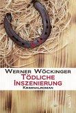 Tödliche Inszenierung: Österreich Krimi (eBook, ePUB)