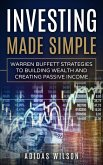 Investing Made Simple - Warren Buffet Strategies To Building Wealth And Creating Passive Income (eBook, ePUB)