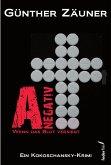 A negativ: Wenn das Blut versiegt. Österreich Krimi (eBook, ePUB)