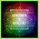 Mentaltraining: Abnehmen und Vitalitität (MP3-Download)
