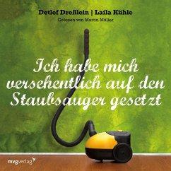 Ich habe mich versehentlich auf den Staubsauger gesetzt (MP3-Download) - Kühle, Laila; Dreßlein, Detlef