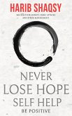 Never Lose Hope: How to Stop Anxiety and Fear and Start Living an Awesome Life (eBook, ePUB)