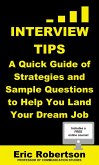 Interview Tips: A Quick Guide of Strategies and Sample Questions to Help You Land Your Dream Job (eBook, ePUB)