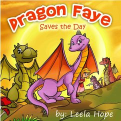 Dragon Faye Saves the Day (Bedtime childrens books for kids, early readers)