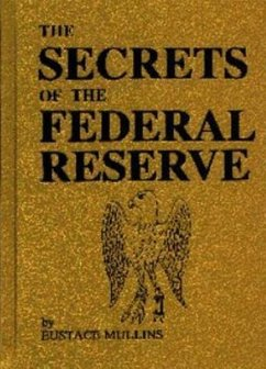 The Secrets of the Federal Reserve (eBook, ePUB) - Mullins, Eustace
