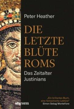 Die letzte Blüte Roms - Heather, Peter