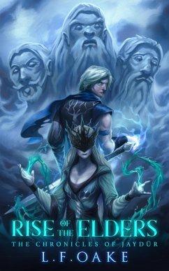 Rise of the Elders (The Chronicles of Jaydür, #2) (eBook, ePUB) - Oake, L. F.