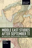 Middle East Studies After September 11: Neo-Orientalism, American Hegemony and Academia