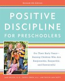 Positive Discipline for Preschoolers, Revised 4th Edition: For Their Early Years -- Raising Children Who Are Responsible, Respectful, and Resourceful