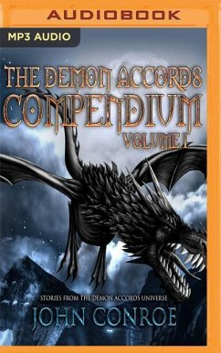 The Demon Accords Compendium, Volume 1: Stories from the Demon Accords Universe - Conroe, John