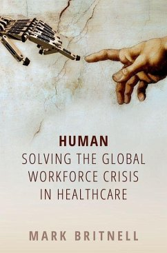 Human: Solving the global workforce crisis in healthcare - Britnell, Mark