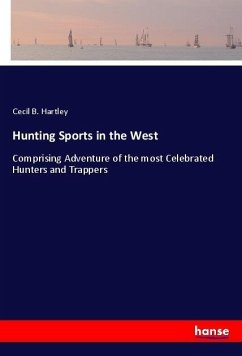 Hunting Sports in the West - Hartley, Cecil B.