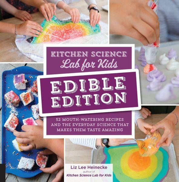 Kitchen Science Lab For Kids Edible Edition Von Liz Lee Heinecke Portofrei Bei Bucher De Bestellen