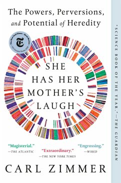 She Has Her Mother's Laugh: The Powers, Perversions, and Potential of Heredity - Zimmer, Carl