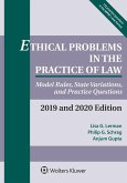 Ethical Problems in the Practice of Law: Model Rules, State Variations, and Practice Questions, 2019-2020