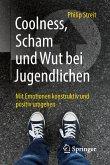 Coolness, Scham und Wut bei Jugendlichen (eBook, PDF)