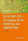 Die ISO 9001:2015 - Ein Ratgeber für die Einführung und tägliche Praxis (eBook, PDF)