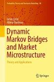 Dynamic Markov Bridges and Market Microstructure (eBook, PDF)