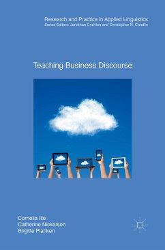 Teaching Business Discourse (eBook, PDF) - Ilie, Cornelia; Nickerson, Catherine; Planken, Brigitte