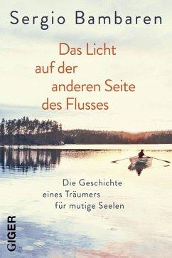 Das Licht auf der anderen Seite des Flusses (eBook, ePUB) - Bambaren, Sergio