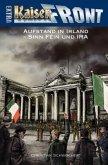 KAISERFRONT Extra, Band 8: Aufstand in Irland - Sinn Féin und IRA