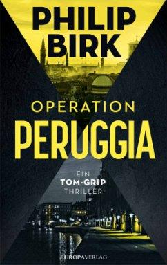 Operation Peruggia / Tom Grip Bd.1 - Birk, Philip