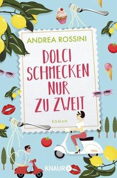 Dolci schmecken nur zu zweit - Rossini, Andrea