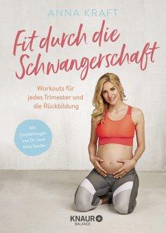 Fit durch die Schwangerschaft - Kraft, Anna