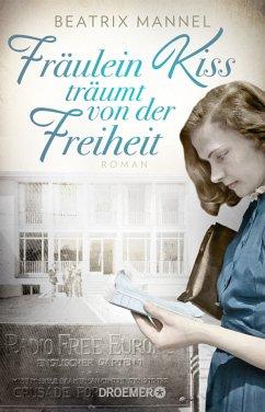 Fräulein Kiss träumt von der Freiheit - Mannel, Beatrix
