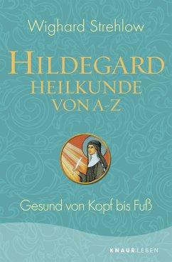 Hildegard-Heilkunde von A - Z - Strehlow, Wighard