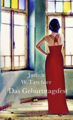 Das Geburtstagsfest - Taschler, Judith W.