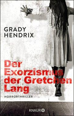 Der Exorzismus der Gretchen Lang - Hendrix, Grady