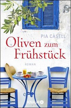 Oliven zum Frühstück - Casell, Pia