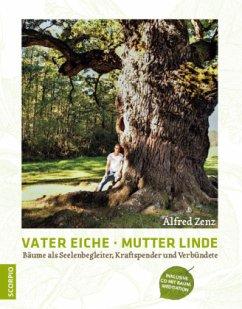 Vater Eiche, Mutter Linde - Zenz, Alfred
