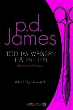 Tod im weißen Häubchen / Adam Dalgliesh Bd.4 - James, P. D.