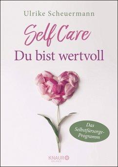 SELF CARE - Du bist wertvoll - Scheuermann, Ulrike