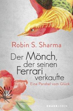 Der Mönch, der seinen Ferrari verkaufte - Sharma, Robin S.