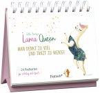 Lama Queen - Man denkt zu viel und tanzt zu wenig!