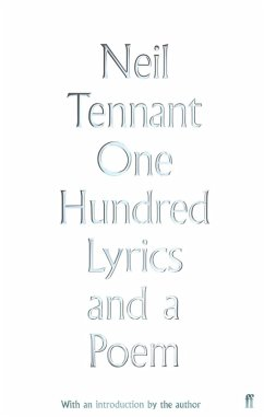 One Hundred Lyrics and a Poem (eBook, ePUB) - Tennant, Neil
