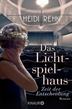 Zeit der Entscheidung / Das Lichtspielhaus Bd.1 - Rehn, Heidi