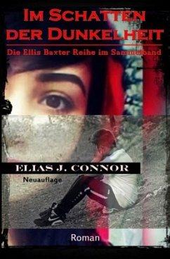 Im Schatten der Dunkelheit - Connor, Elias J.