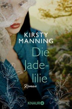 Die Jadelilie - Manning, Kirsty
