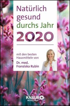 Natürlich gesund durchs Jahr 2020 - Rubin, Franziska