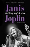 Janis Joplin. Nothing Left to Lose