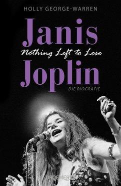 Janis Joplin. Nothing Left to Lose - George-Warren, Holly