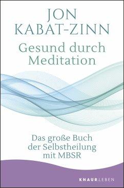 Gesund durch Meditation - Kabat-Zinn, Jon