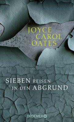 Sieben Reisen in den Abgrund - Oates, Joyce Carol